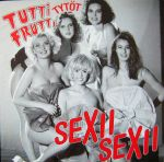 SexiiSexii-TuttiFrutti-Cover